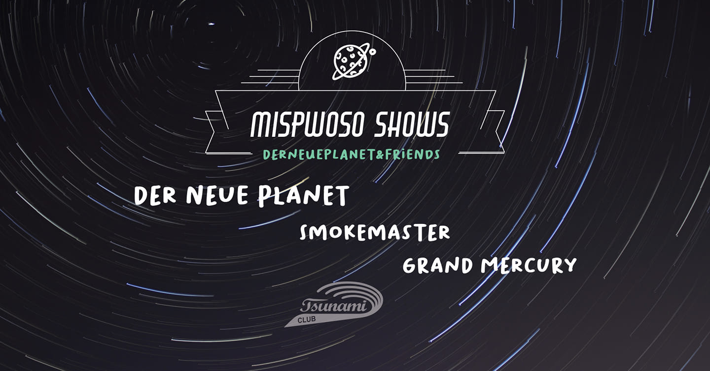 Mispwoso-Shows-Smokemaster-der-neue-Planet-Psychedelic-Rock-Cologne